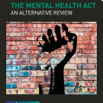 Alternative Mental Health Act Review: We need bold and ambitious changes